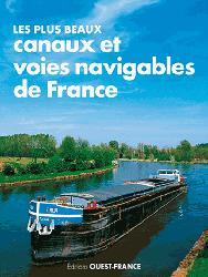Dernières parutions dans Tourisme, Les plus beaux canaux et voies navigables de france