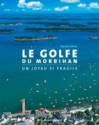 Dernières parutions sur Mers - Iles - Rivages, Le golfe du Morbihan