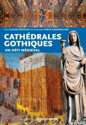 Dernières parutions sur Art gothique, Les cathédrales gothiques : un défi médiéval
