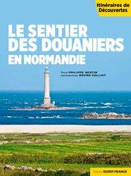 Dernières parutions dans Itinéraires de découvertes, Le sentier des douaniers en Normandie