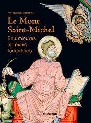 Dernières parutions sur Vitraux et enluminures, Le Mont-Saint-Michel. Enluminures et textes fondateurs