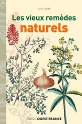 Dernières parutions dans Découverte nature, Les vieux remèdes naturels