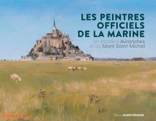Dernières parutions sur Thèmes picturaux et natures mortes, Les peintres officiels de la Marine en escale à Avranches et au Mont Saint-Michel