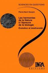 Dernières parutions dans Sciences en questions, Les harmonies de la nature à l'épreuve de la biologie Évolution et biodiversité
