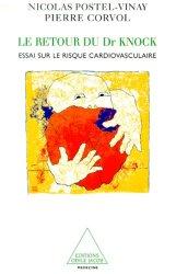 Dernières parutions dans Médecine, LE RETOUR DU DOCTEUR KNOCK. Essai sur le risque cardiovasculaire