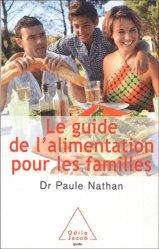 Dernières parutions dans guide, Le guide de l'alimentation. Pour les familles