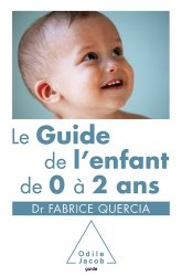 Dernières parutions dans guide, Le Guide de l'enfant de 0 à 2 ans
