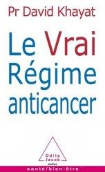 Dernières parutions dans Poches Santé / bien être, Le Vrai Régime anticancer