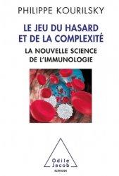 Dernières parutions sur Immunologie, Le jeu du hasard et de la complexité