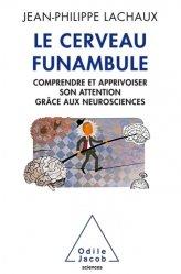 Dernières parutions dans Sciences et histoire, Le Cerveau funambule