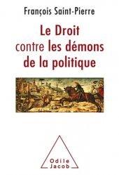 Dernières parutions sur Sociologie politique, Le droit contre les démons de la politique
