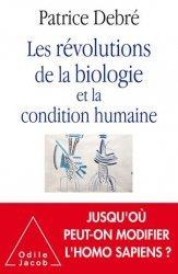 Dernières parutions sur Biologie, Les Révolutions de la biologie et la condition humaine