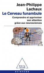 Dernières parutions sur Neuropsychologie, Le cerveau funambule