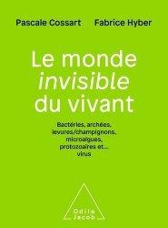 Dernières parutions sur Sciences de la Vie, Le Monde invisible du vivant