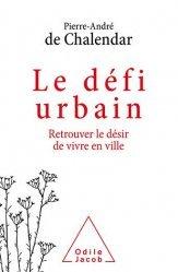 Dernières parutions sur Politiques de la ville, Le Défi urbain