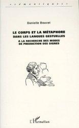 Souvent acheté avec La Langue des Signes Française (LSF), le LE CORPS ET LA METAPHORE DANS LES LANGUES GESTUELLES. A la recherche des modes de production des signes