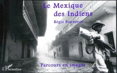 Dernières parutions dans Horizons Amériques Latines, LE MEXIQUE DES INDIENS. Parcours en images