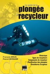 Dernières parutions dans Sports, Le guide de la plongée en recycleur
