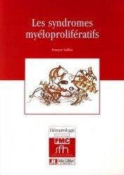 Dernières parutions dans FMC / Hématologie, Les syndromes myéloprolifératifs