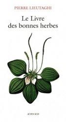 Souvent acheté avec Petite ethnobotanique méditerranéenne, le Le livre des bonnes herbes