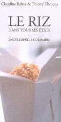 Dernières parutions dans Encyclopédie Culinaire, Le riz dans tous ses états