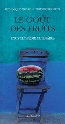 Dernières parutions dans Encyclopédie Culinaire, Le goût des fruits