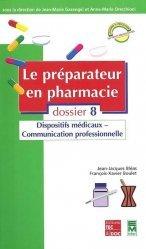 Souvent acheté avec La qualité à l'officine, le Le préparateur en pharmacie Dossier 8 Dispositifs médicaux-Communication professionnelle