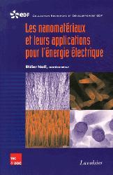 Dernières parutions sur Nanotechnologies, Les nanomatériaux et leurs applications pour l'énergie électrique