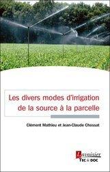 Dernières parutions sur L'exploitation agricole, Les divers modes d'irrigation - De la source à la parcelle