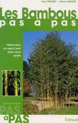 Dernières parutions dans Pas à pas, Les Bambous pas à pas. Optez pour un esprit neuf dans votre jardin
