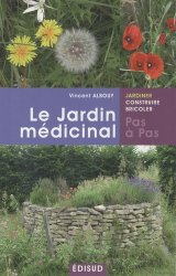 Dernières parutions dans Pas à pas, Le jardin médicinal. Soignez-vous avec les produits de votre jardin !
