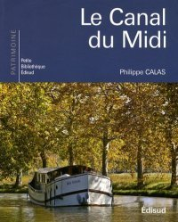 Dernières parutions dans Petite bibliothèque édisud, Le Canal du Midi