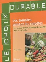 Dernières parutions dans Le choix durable, Les tomates aiment les carottes