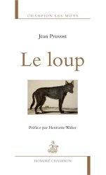 Dernières parutions dans Champion Les mots, Le loup