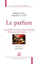 Dernières parutions dans Champion Les mots, Le parfum
