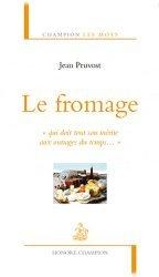 Dernières parutions dans Champion Les mots, Le fromage.