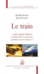 Dernières parutions dans Champion Les mots, Le train.
