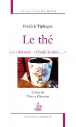 Dernières parutions dans Champion Les mots, Le thé, qui