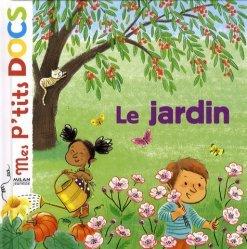 Dernières parutions dans Mes p'tits docs, Le jardin
