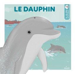 Dernières parutions sur Mammifères marins, Le dauphin
