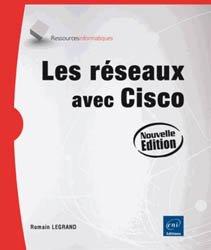 Dernières parutions sur Administration réseaux, Les réseaux avec Cisco