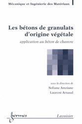 Dernières parutions sur Matériaux, Les bétons de granulats d'origine végétale