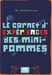 Dernières parutions dans Les minipommes, Le carnet d'expérience des mini-pommes