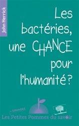 Dernières parutions dans Les petites pommes du savoir, Les bactéries, une chance pour l'humanité ?