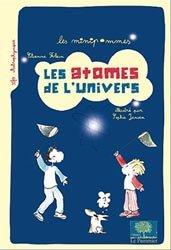 Dernières parutions dans Les minipommes, Les atomes de l'univers