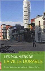 Dernières parutions dans Villes en mouvement, Les pionniers de la ville durable - Récits d'acteurs, portraits de villes en Europe