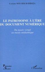Dernières parutions dans Patrimoines et sociétés, Le Patrimoine à l'ère du document numérique. Du musée virtuel au musée médiathèque