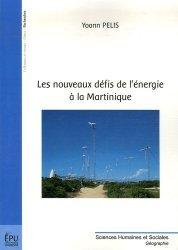 Dernières parutions dans Sciences Humaines et Sociales, Les nouveaux défis de l'énergie à la Martinique