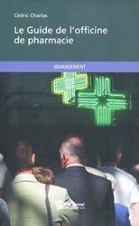 Souvent acheté avec La stratégie marketing de l'entreprise officinale, le Le Guide de l'officine de pharmacie