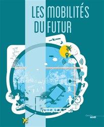 Dernières parutions sur Mobilités - Transports, Les mobilités du futur